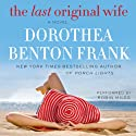 The Last Original Wife (       UNABRIDGED) by Dorothea Benton Frank Narrated by Robin Miles