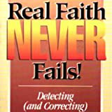 Real Faith Never Fails