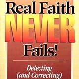 Real Faith Never Fails