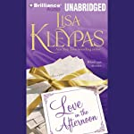 Love in the Afternoon (       ABRIDGED) by Lisa Kleypas Narrated by Rosalyn Landor