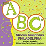 The ABC's of African Americans Philadelphia (1450553184) by Gilliam, Michelle