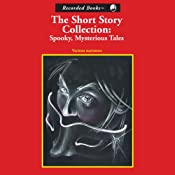 Spooky, Mysterious Tales: The Short Story Collection | [Oscar Wilde, Arthur Conan Doyle, Ambrose Bierce, Edgar Allan Poe, Saki]