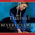 The Telling: Seasons of Grace, Book 3 Audiobook by Beverly Lewis Narrated by Rachel Botchan