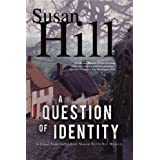 A Question of Identity: A Simon Serrailler Mystery ~ Susan Hill