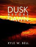 Dusk Before Dawn (Ethan Clark Trilogy Book 2)