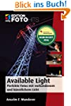 Available Light: Perfekte Fotos mit v...