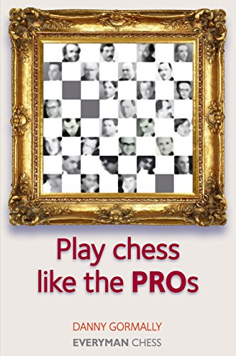 Play Chess Like the Pros (Everyman Chess Series)