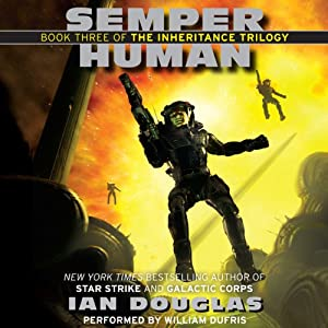 Semper Human: The Inheritance Trilogy, Book 3 | [Ian Douglas]