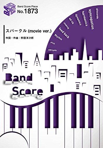 バンドスコアピース1873 スパークル (movie ver.) by RADWIMPS  ~映画「君の名は。」主題歌