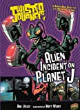 Alien Incident On Planet J (Turtleback School & Library Binding Edition) (0606235183) by Jolley, Dan