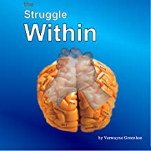 The Struggle Within (       UNABRIDGED) by Verwayne Greenhoe Narrated by Aaron Clawitter