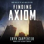 Finding Axiom: The Antiarch Trilogy, Volume 1 | Eryn Carpenter