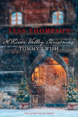 A River Valley Christmas: Tommy's Wish: The River Valley Series
