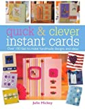 img - for Quick & Clever Instant Cards: Over 100 Fast-to-Make Handmade Designs and Ideas Paperback - September 1, 2005 book / textbook / text book