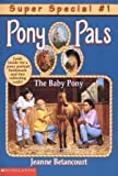The Baby Pony (Super Special #1) (Pony Pals)