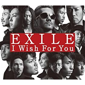 Amazon.co.jp: I Wish For You: EXILE ...