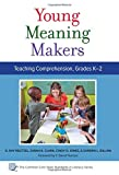 img - for Young Meaning Makers, Teaching Comprehension, Grades K-2 (Common Core State Standards in Literacy) book / textbook / text book