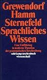 Sprachliches Wissen: Eine Einführung in moderne Theorien der grammatischen Beschreibung