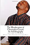 img - for The Miseducation of Christopher-Gerard Isaac Harts: An Autobiography book / textbook / text book