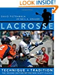 Lacrosse: Technique and Tradition, Th...
