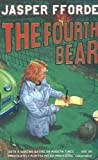 Jasper Fforde The Fourth Bear