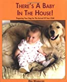 There's A Baby in the House: Preparing your Dog for the Arrival of your Child