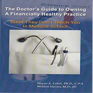 The Doctor's Guide to Owning a Financially Healthy Practice Audiobook
