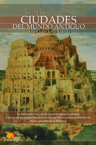 Breve Historia de las ciudades del Mundo Antiguo (Breve Historia De. / brief History of.) (Spanish Edition)