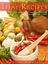 Thai Recipes: Delicious Thai Recipes You&#39;re Sure To Love!