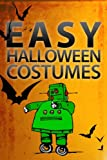 Easy Halloween Costumes (Instructables Halloween Book 2)