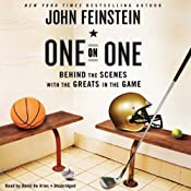 One on One: Behind the Scenes with the Greats in the Game | [John Feinstein]