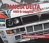 Graham Robson Lancia Delta 4 WD & Integrale: Der Rallye-Champion
