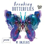 Breaking Butterflies | M. Anjelais