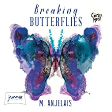 Breaking Butterflies (       UNABRIDGED) by M. Anjelais Narrated by Laura Knight-Keating