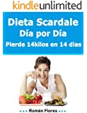 Dieta Scardale Día por Día 14 kilos en 14 dias (Spanish Edition)