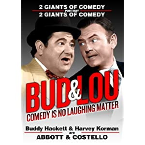 Bud & Lou: Comedy Is No Laughing Matter