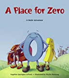 A Place for Zero (Charlesbridge Math Adventures)