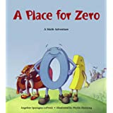 A Place for Zero (Charlesbridge Math Adventures) ~ Angeline Sparagna...