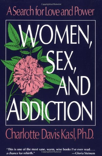 Women, Sex, and Addiction: A Search for Love and Power, Kasl, Charlotte S.