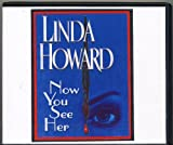 img - for Now You See Her by Linda Howard (aka Linda Howington) Unabridged CD Audiobook book / textbook / text book