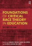 img - for Foundations of Critical Race Theory in Education (Critical Educator) book / textbook / text book