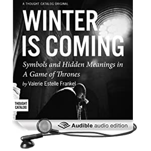 Winter is Coming: Symbols and Hidden Meanings in A Game of Thrones (Unabridged)
