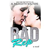 Bad Rep ~ A. Meredith Walters