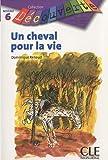 echange, troc Dominique Renaud - Un cheval pour la vie
