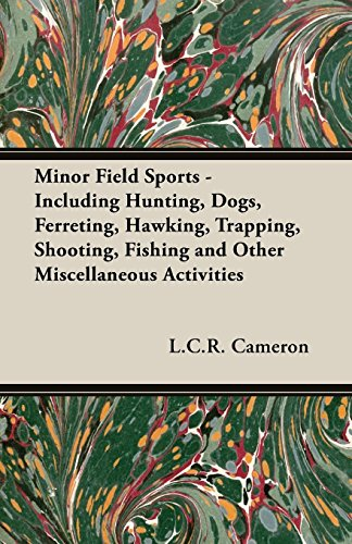 minor-field-sports-including-hunting-dogs-ferreting-hawking-trapping-shooting-fishing-and-other-misc
