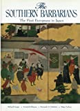 The Southern Barbarians: The First Europeans in Japan (0870111388) by Cooper, Michael