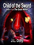 Child of the Sword, Book 1 of The God...
