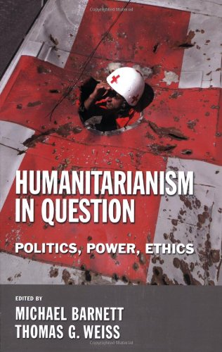 Humanitarianism in Question: Politics, Power, Ethics...