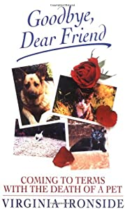Goodbye, Dear Friend: Coming to Terms with the Death of a Pet by Robson Books Ltd