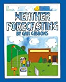 Weather Forecasting (0027372502) by Gibbons, Gail